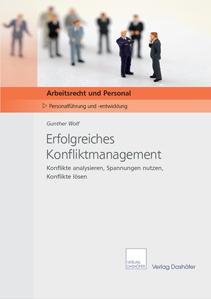 Erfolgreiches Konfliktmanagement. Konflikte analysieren, Spannungen nutzen, Konflikte lösen